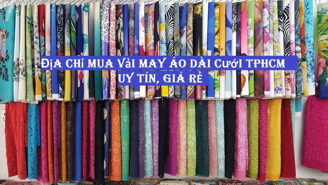 Top 5 địa chỉ mua vải may áo dài cưới TPHCM uy tín, giá rẻ